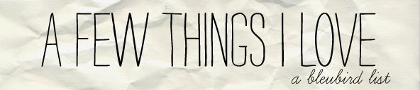 Afewthingsilove